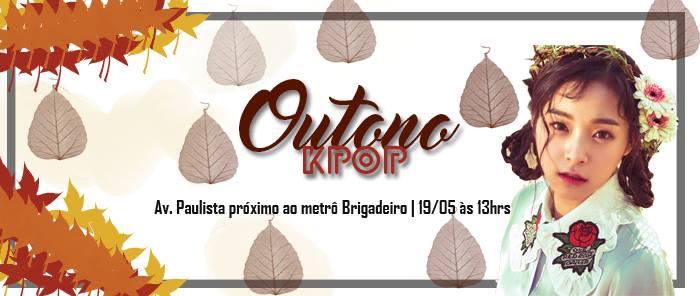 Outono KPOP 2° Edition - Dia 19 de maio de 2019