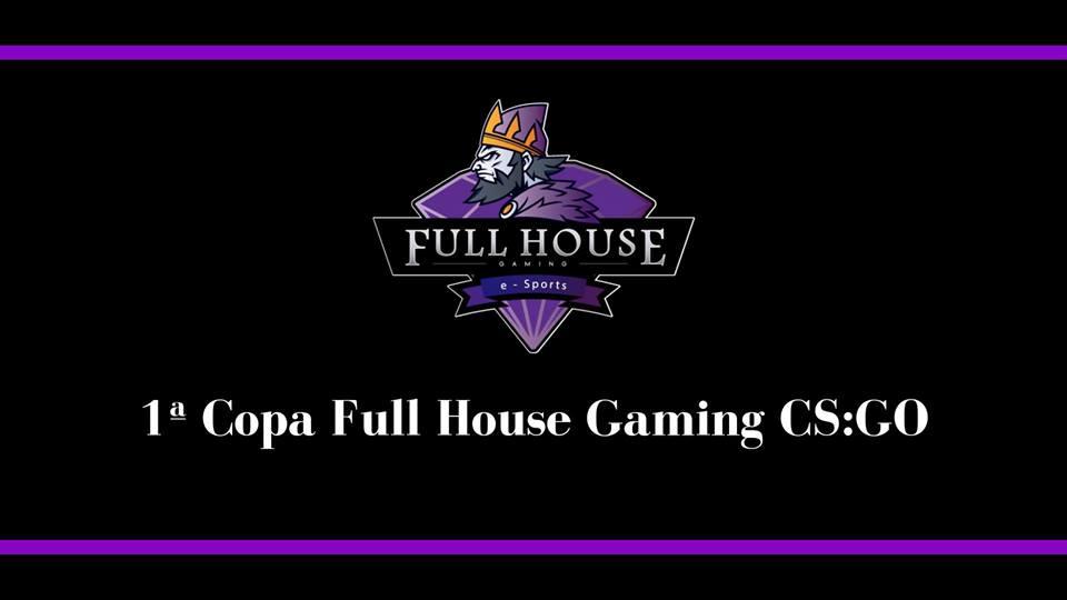 1ª Copa Full House Gaming CS:GO