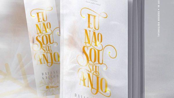 """""""Eu não sou seu anjo"""" De Daiane Galego"""