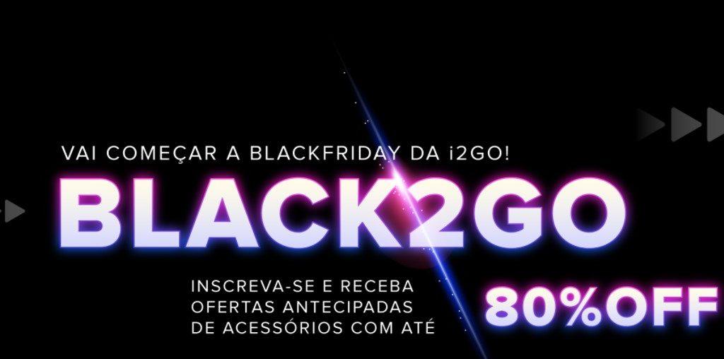 i2GO surpreende e revela descontos de até 80% nessa Black Friday