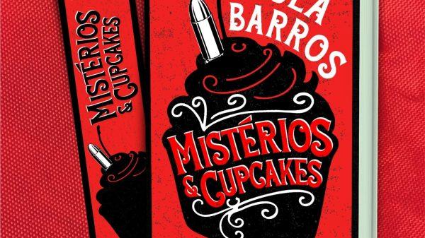 "Literatura: ""Mistérios e cupcakes"" de Paula Barros"