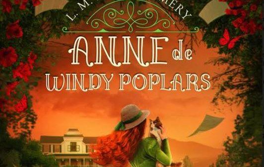 Anne With An 'E': Anne de Windy Poplars